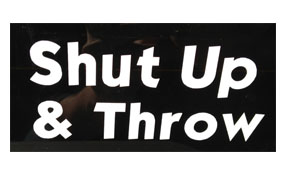 Shut Up and Throw Sticker